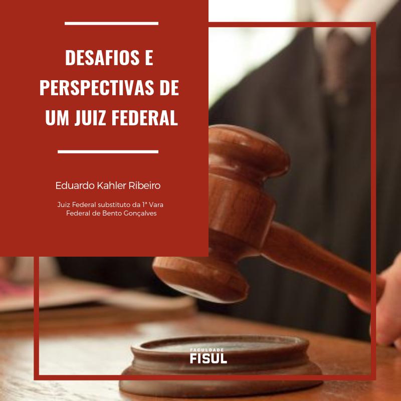 Desafios e Perspectivas de um Juiz Federal