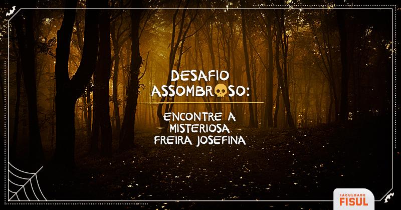 Desafio Assombroso - Freira Josefina
